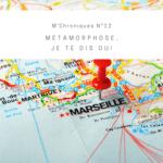 marseille, paris, tout quitter, métamorphose, voyages, changements, mise à l'épreuve, bonheur, Mathilde Vermer